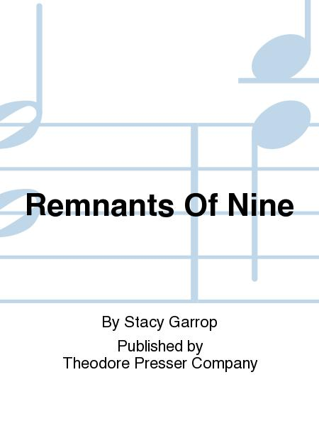 Remnants Of Nine