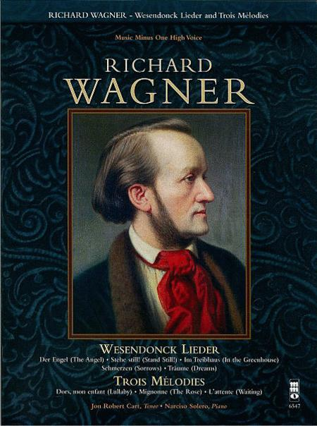 Wagner: Wesendonck Lieder; Trois Melodies