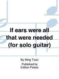 If ears were all that were needed