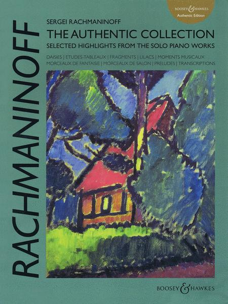 Sergei Rachmaninoff: The Authentic Collection