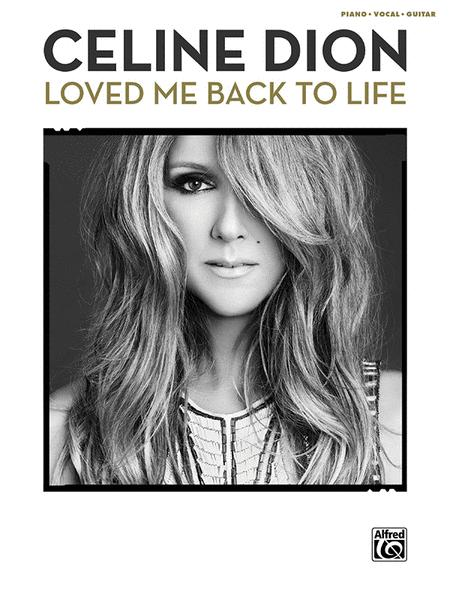 Celine Dion -- Loved Me Back to Life