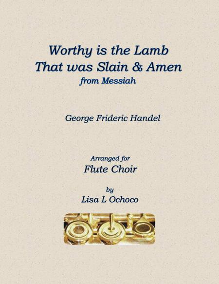 Worthy is the Lamb & Amen from The Messiah for Flute Choir