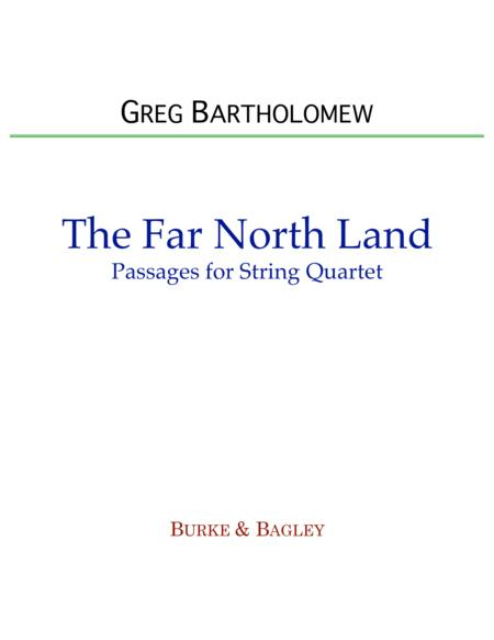 The Far North Land: Passages for String Quartet