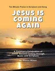 Ten Minute Praise in Scripture and Song--Jesus Is Coming Again (Children's Program)