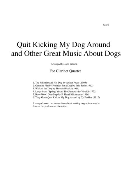 Quit Kicking My Dog Around and Other Music about Dogs for Clarinet Quartet