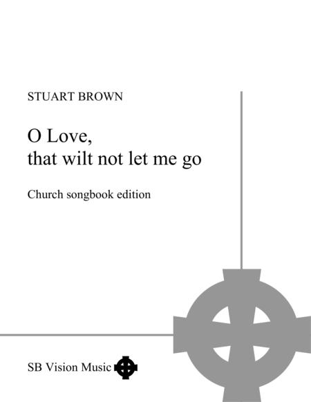O Love, that wilt not let me go (Church songbook version)