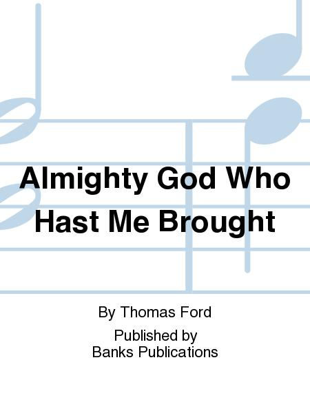 Almighty God Who Hast Me Brought