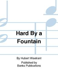Hard By a Fountain