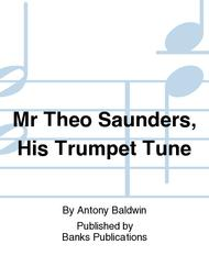 Mr Theo Saunders, His Trumpet Tune