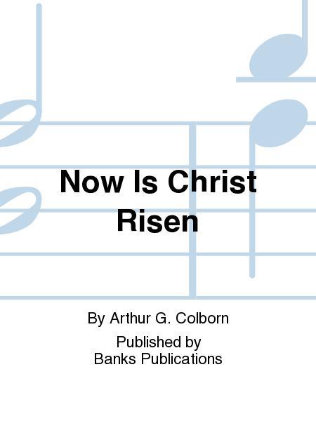 Now Is Christ Risen
