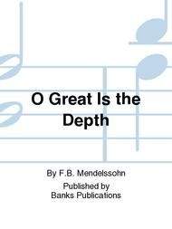 O Great Is the Depth
