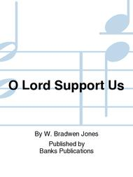 O Lord Support Us