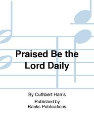Praised Be the Lord Daily