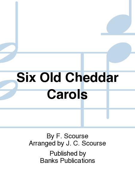 Six Old Cheddar Carols