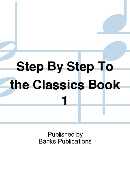 Step By Step To the Classics Book 1