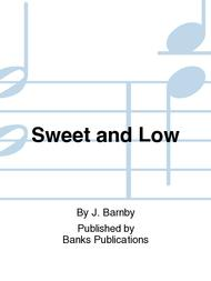 Sweet and Low