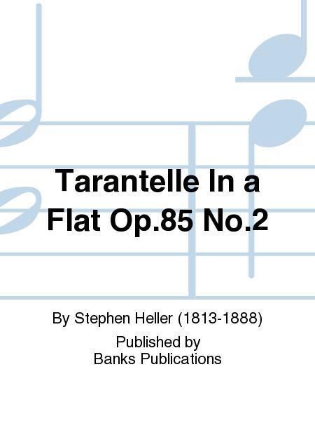 Tarantelle In a Flat Op.85 No.2