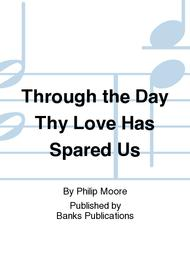 Through the Day Thy Love Has Spared Us