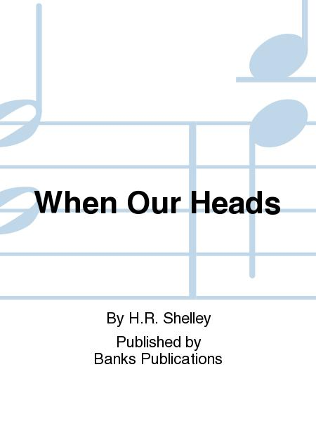 When Our Heads