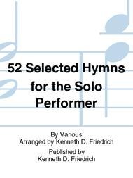 52 Selected Hymns for the Solo Performer