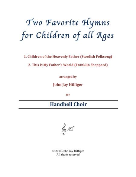 Two Favorite Hymns for Children of All Ages (1. Children of the Heavenly Father 2. This Is My Father's World)