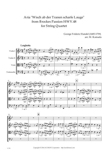 'Wisch ab der Tranen scharfe Lauge' from Brockes Passion HWV.48 for String Quartet