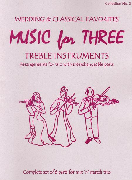Music for Three Treble Instruments, Collection No. 2 Wedding & Classical Favorites