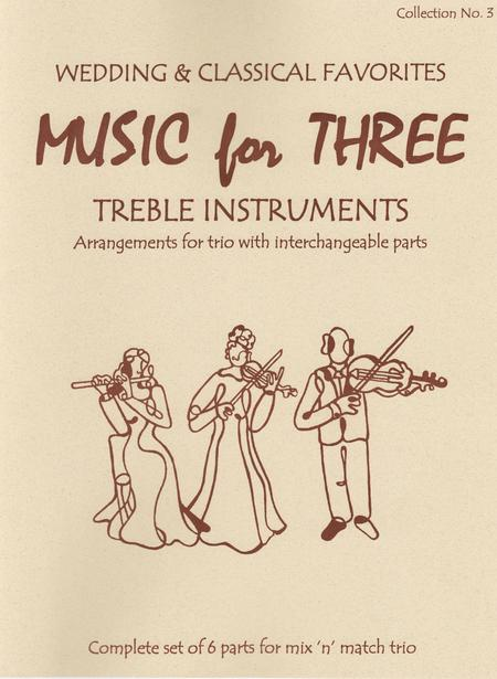 Music for Three Treble Instruments, Collection No. 3 Wedding & Classical Favorites