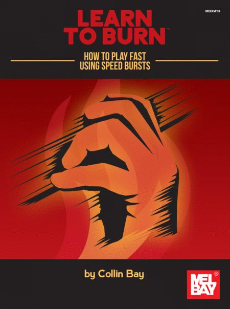 Learn to Burn: How to Play Fast Using Speed Bursts (for Stringed Instruments)