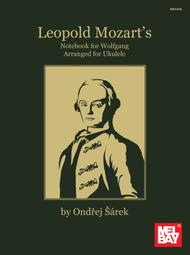 Leopold Mozart's Notebook for Wolfgang Arranged for Ukulele