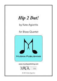 Hip 2 Dat! - for Brass Quartet