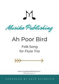 Ah Poor Bird - Flute Trio