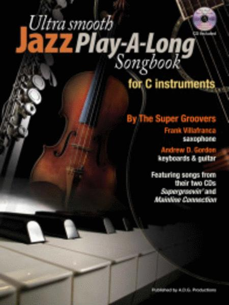 Ultra Smooth Jazz Play-A-Long Songbook for C instruments