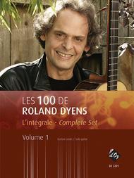 Les 100 de Roland Dyens - L'integrale, vol. 1
