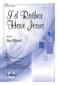I'd Rather Have Jesus