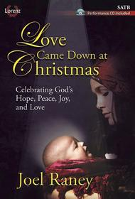 Love Came Down at Christmas - SATB Score with Performance CD