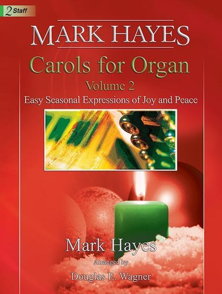 Mark Hayes: Carols for Organ, Vol. 2