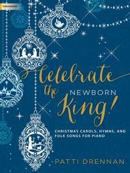 Celebrate the Newborn King!