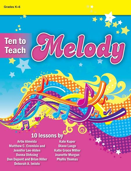 Ten to Teach Melody
