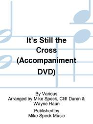 It's Still the Cross (Accompaniment DVD)