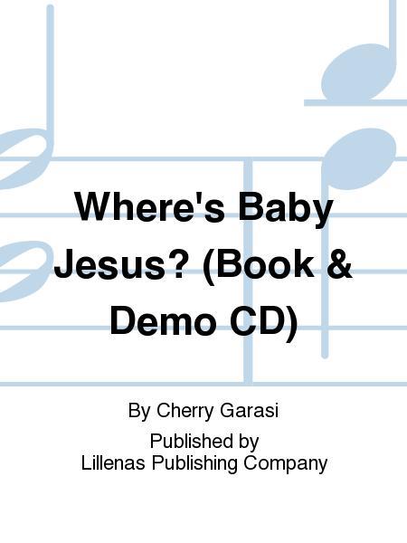 Where's Baby Jesus? (Book & Demo CD)