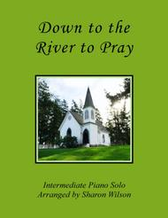 Down to the River to Pray (Piano Solo)