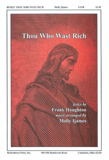 Thou Who Wast Rich