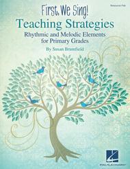 First We Sing! Teaching Strategies (Primary Grades)