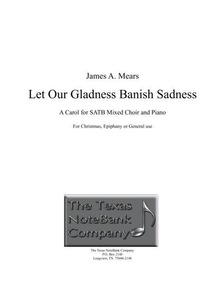 Let Our Gladness Banish Sadness