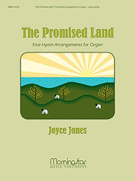The Promised Land: Five Hymn Arrangements for Organ