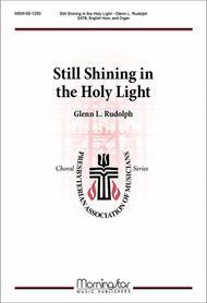 Still Shining in the Holy Light