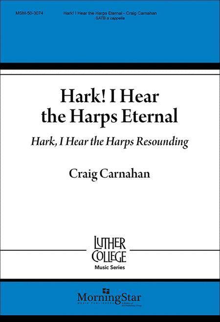 Hark! I Hear the Harps Eternal / Hark, I Hear the Harps Resounding