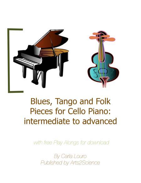 Blues, Tango and Folk Pieces for Cello Piano: intermediate to advanced