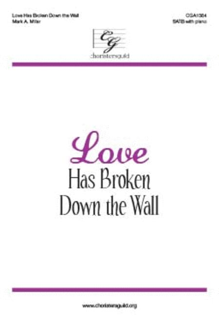 Love Has Broken Down the Wall